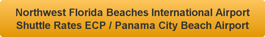 """For great shuttle rates Call 850-533-0022 Panama City Beach ECP Airport Shuttle to/from ECP Panama City Beach Airport. ECP Airport shuttle rates. ECP Airport Taxi rates, ECP Airport transportation rates."""